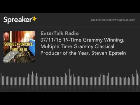 07/11/16 19-Time Grammy Winning, Multiple Time Grammy Classical Producer of the Year, Steven Epstein
