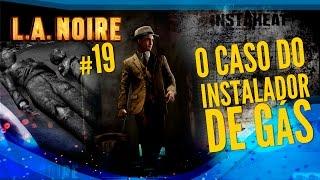 L.A Noire #19 -  Instalador de gás (Gameplay no PC em Português)
