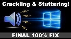 How to Fix Sound Stuttering/Crackling Audio on Windows PC - Permanent Solution 2019