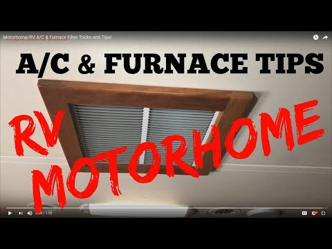 Motorhome/RV A/C & Furnace Filter Tricks and Tips!