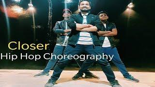 Closer : The Chainsmokers II Prashant Singh II Hip Hop Dance Choreography