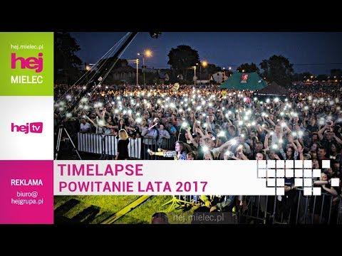 hej.mielec.pl TV: Powiatowe Powitanie Lata Mielec 2017 TIMELAPSE