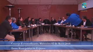 Concejo Municipal Extraordinario Miércoles 02 Mayo 2018