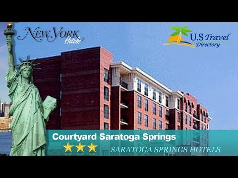 Courtyard Saratoga Springs - Saratoga Springs Hotels, New York