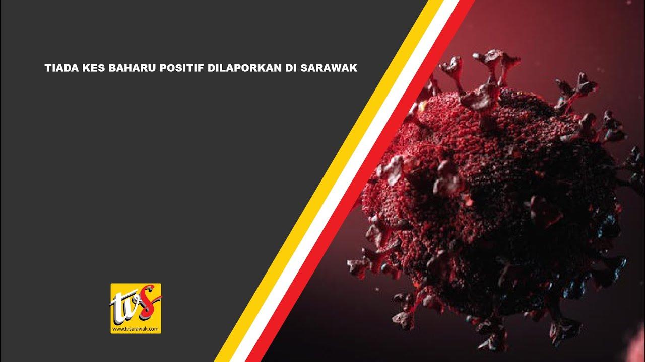 Tiada Kes Baharu Positif Dilaporkan Di Sarawak