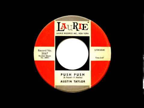 AUSTIN TAYLOR  (aka  Ted Taylor)  Push Push 1960 Laurie 3067