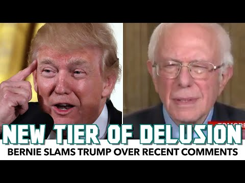 Bernie Slams Trump Over New Tier Of Delusion