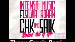 CHK Saik, Intensa Music ft Silvia Roman Thony Garcia Remix