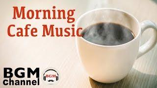 Baixar Morning Cafe Music - Relaxing Jazz & Bossa Nova Music For Wake Up