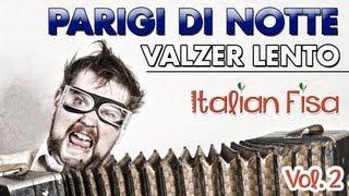 PARIGI DI NOTTE - VALZER LENTO -  ITALIAN FISA Vol.2 Basi musicali liscio musica per fisarmonica