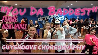 You Da Baddest | future nickiminaj | GuyGroove Choreography
