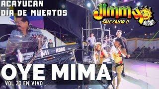 JIMMY SALE CALOR |Oye mima| Día de muertos Acayucan