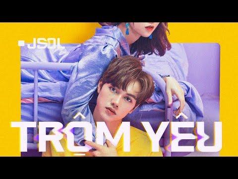 JSOL - TRỘM YÊU | Official MV 4K