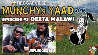 Dexta Malawi - Unplugged Jam @ Munchy's Yaad 2016 - Episode #5