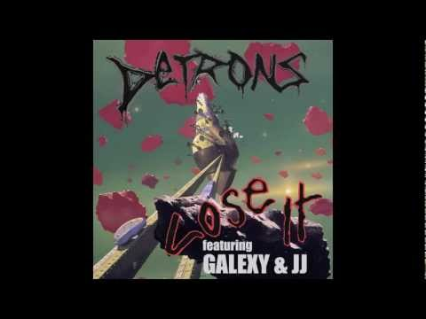 "Detrons Featuring Galexy And JJ  ""Lose It"""