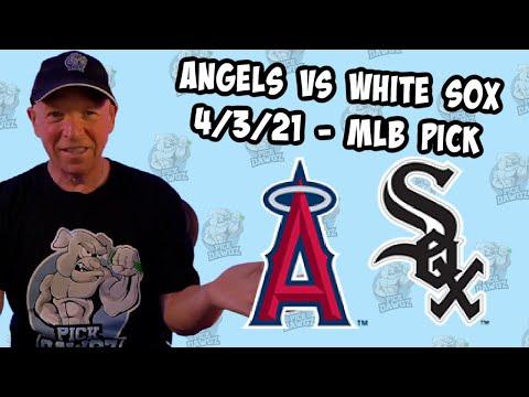 Los Angeles Angels vs Chicago White Sox 4/3/21 MLB Pick and Prediction MLB Tips Betting Pick