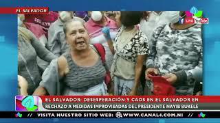 El Salvador: Caos y desesperación por medidas improvisadas del presidente Nayib Bukele