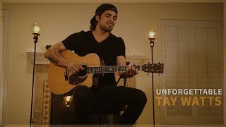 Unforgettable - Thomas Rhett (Official Acoustic Music Video by Tay Watts) - On Spotify & iTunes