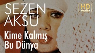 Sezen Aksu - Kime Kalmış Bu Dünya (Official Audio)