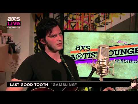 """Last Good Tooth Performs """"Gambling"""" on AXS Live"""