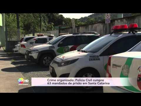Crime organizado: Polícia Civil cumpre 63 mandados de prisão em SC