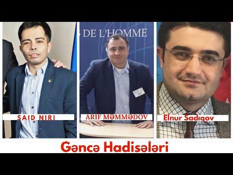 Said Nuri, Arif Məmmədov, Elnur Sadıqov :Gəncə hadisələri müzakirəsi