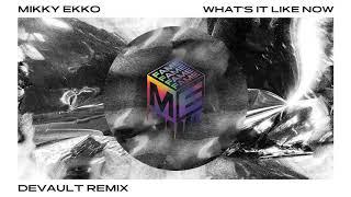 Mikky Ekko - What's It Like Now (Devault Remix)
