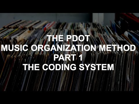 PDot's Music Library Organization Pt 1: The Coding System