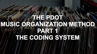 PDot's Music Library Organization Pt 1: The Coding System(The first part in a multi-part tutorial on my method of music organization and I show you how to apply it effectively and quickly! In this video you learn about the ..., 2016-07-29T19:45:26.000Z)