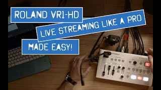 How To Use the Roland VR-1HD HDMI Video Switcher