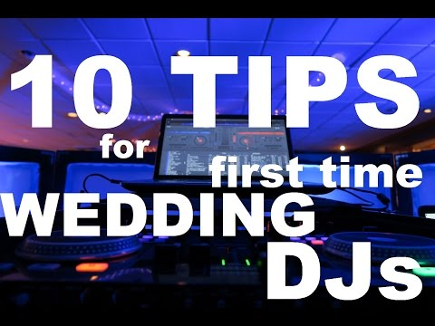 10 TIPS 4 FIRST TIME WEDDING DJs