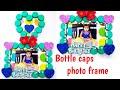 DIY  photo frame with Plastic Bottle Caps /photo frame out of waste Bottle Caps/bottle caps craft