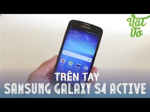 Vật Vờ - Trên tay Samsung Galaxy S4 Active cũ (99%)