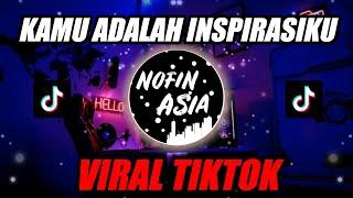 Download lagu DJ Kamu Adalah Inspirasiku VIRAL TIKTOK🎶| Remix Full Bass Terbaru 2020