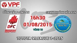 dong tam long an vs sanna khanh hoa bvn - vleague 2015  full