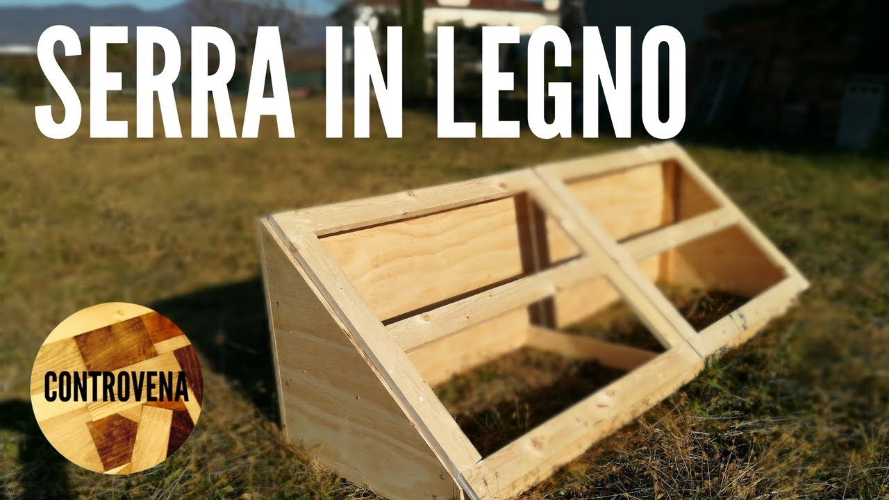 Serra in legno fai da te youtube for Youtube fai da te legno