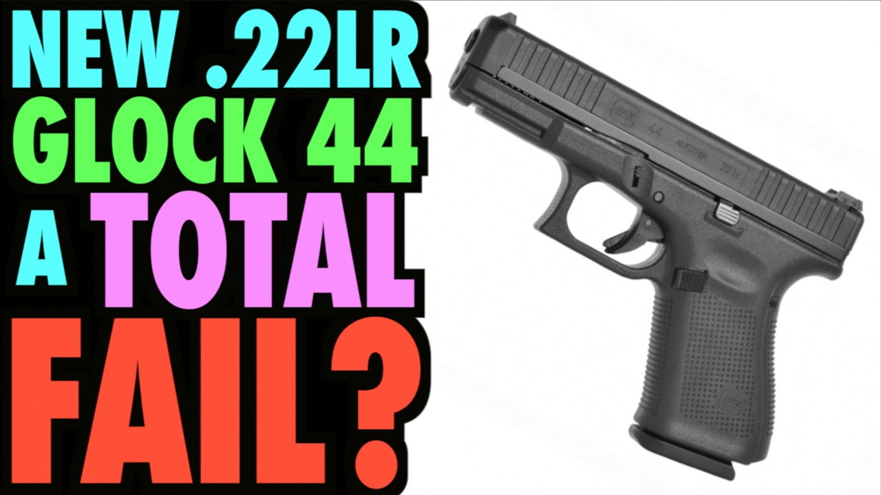 The New .22LR Glock 44 a Total FAIL?