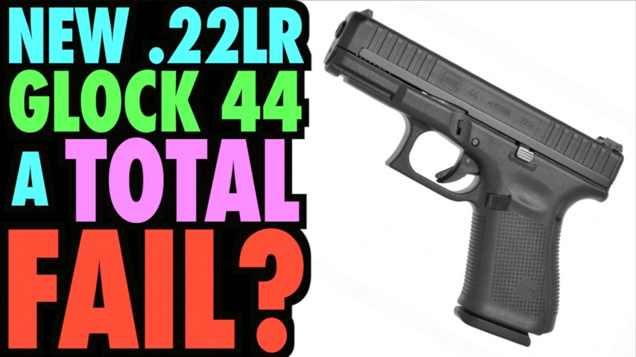 The New .22LR Glock 44 a Total FAIL?