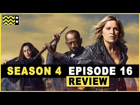 Fear the Walking Dead Season 4 Episode 16 Review & After Show