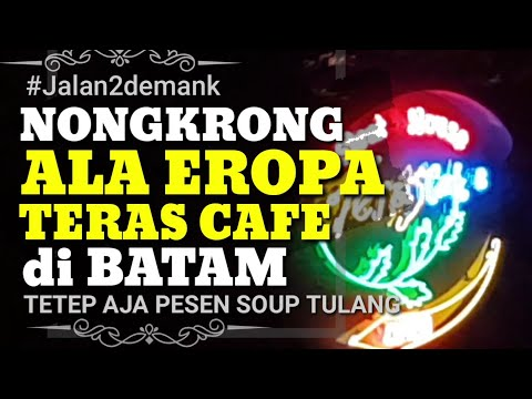Nongkrong Ala Eropa di Teras Cafe Batam • Europe Style Culinary At Batam • Steak House Cafe at Batam