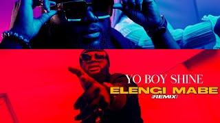 Yo Boy Shine - Elengi Mabe (Remix)