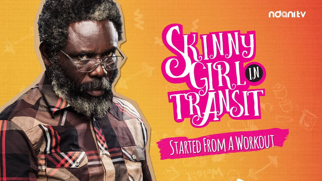 SKINNY GIRL IN TRANSIT - S1E7 - STARTED FROM A WORKOUT