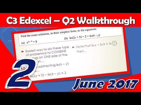 C3 Edexcel June 2017 | Question 2 Walkthrough | Exponential and Logarithms
