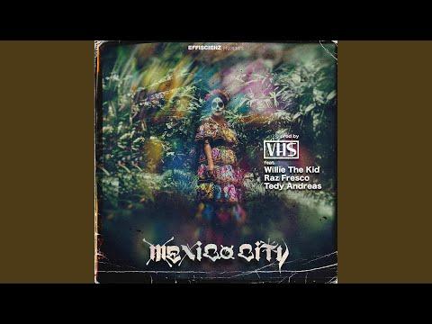 Mexico City (feat. Tedy Andreas & Raz Fresco)