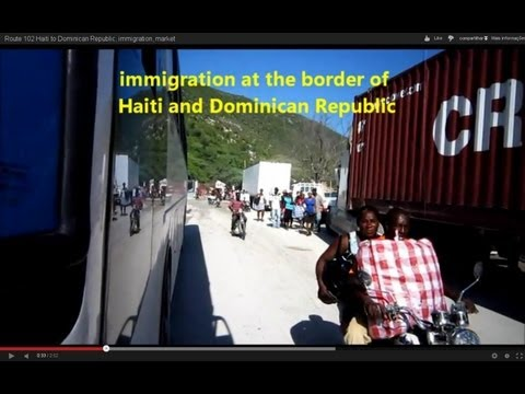 Route 102 Haiti to Dominican Republic, immigration, market