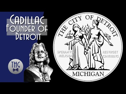 Antoine De La Mothe Cadillac And The Founding Of Detroit.