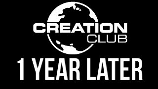 Creation Club - 1 Year Later