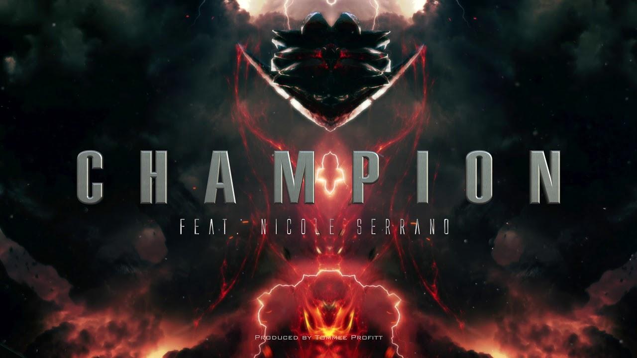 Download Champion (feat. Nicole Serrano) - Tommee Profitt