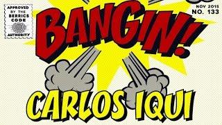 Carlos Iqui - Bangin!
