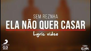 Baixar Sem Reznha - Ela não quer casar (LYRIC VIDEO) - Proposta Ousada